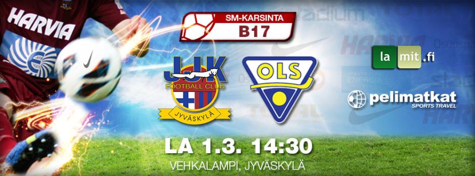 B17 SM-karsinta JJK vs OLS 1.3.2014 klo 14:30 Vehkalammella